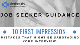 Ten First Impression Mistakes that Might Be Sabotaging Your Interview