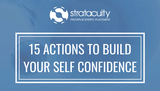 15 Actions to Build Your Self Confidence