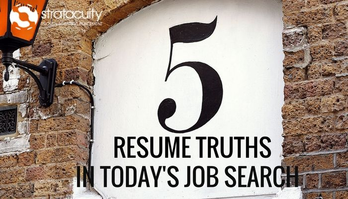 5 Resume Truths in Today's Job Search
