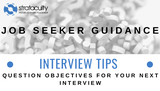 Question Objectives for Your Next Interview